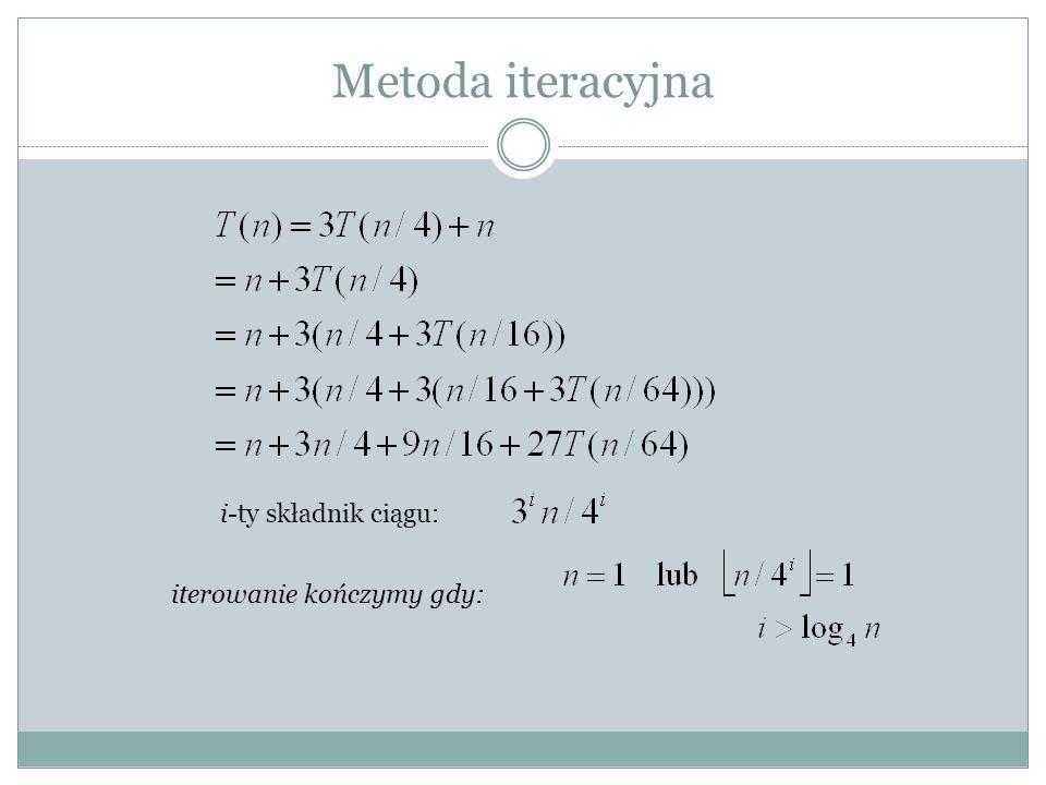 Metoda iteracyjna i-ty składnik ciągu: iterowanie kończymy gdy: