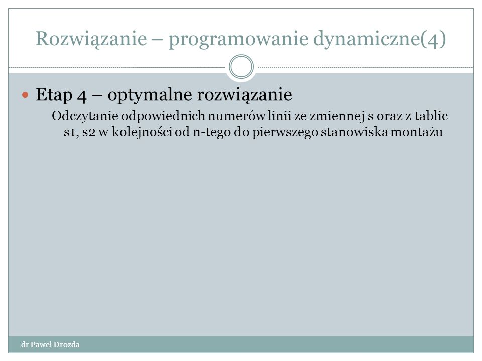 Rozwiązanie – programowanie dynamiczne(4)