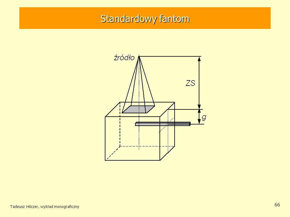 Standardowy fantom Tadeusz Hilczer, wykład monograficzny