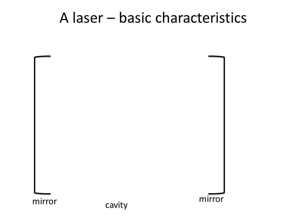 A laser – basic characteristics
