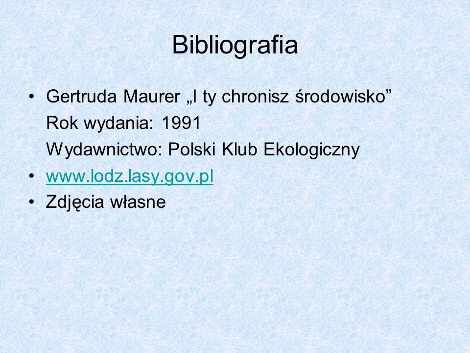 """Bibliografia Gertruda Maurer """"I ty chronisz środowisko"""