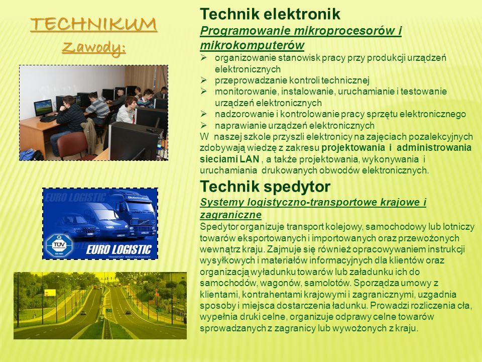 TECHNIKUM Technik elektronik Zawody: Technik spedytor