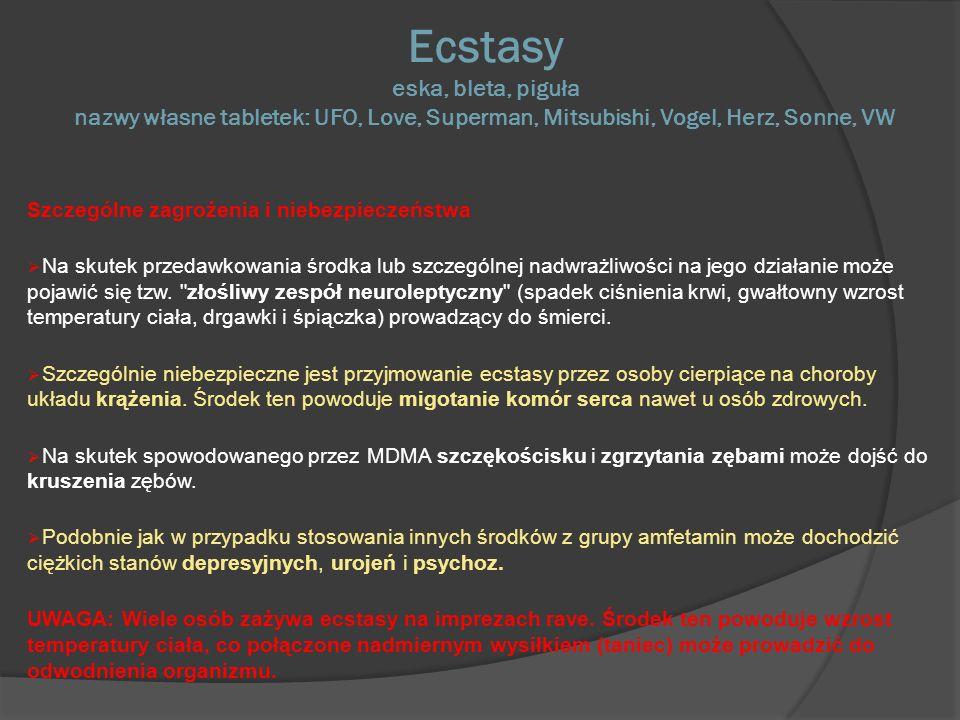 Ecstasy eska, bleta, piguła nazwy własne tabletek: UFO, Love, Superman, Mitsubishi, Vogel, Herz, Sonne, VW