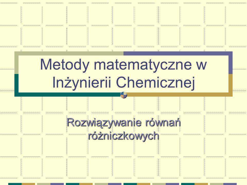 Metody matematyczne w Inżynierii Chemicznej