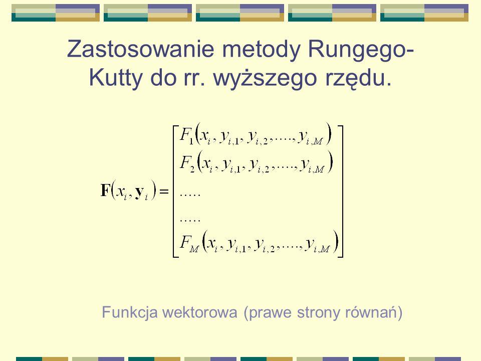 Zastosowanie metody Rungego-Kutty do rr. wyższego rzędu.