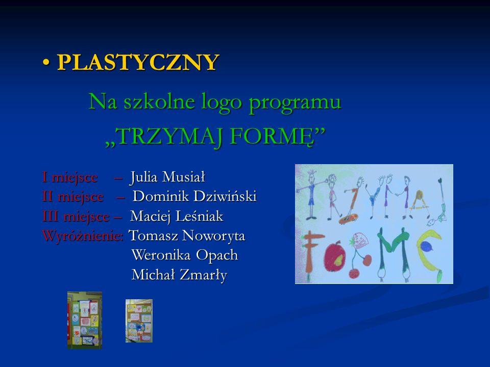 """Na szkolne logo programu """"TRZYMAJ FORMĘ"""