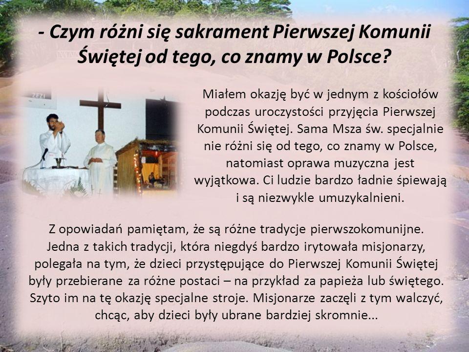 - Czym różni się sakrament Pierwszej Komunii Świętej od tego, co znamy w Polsce