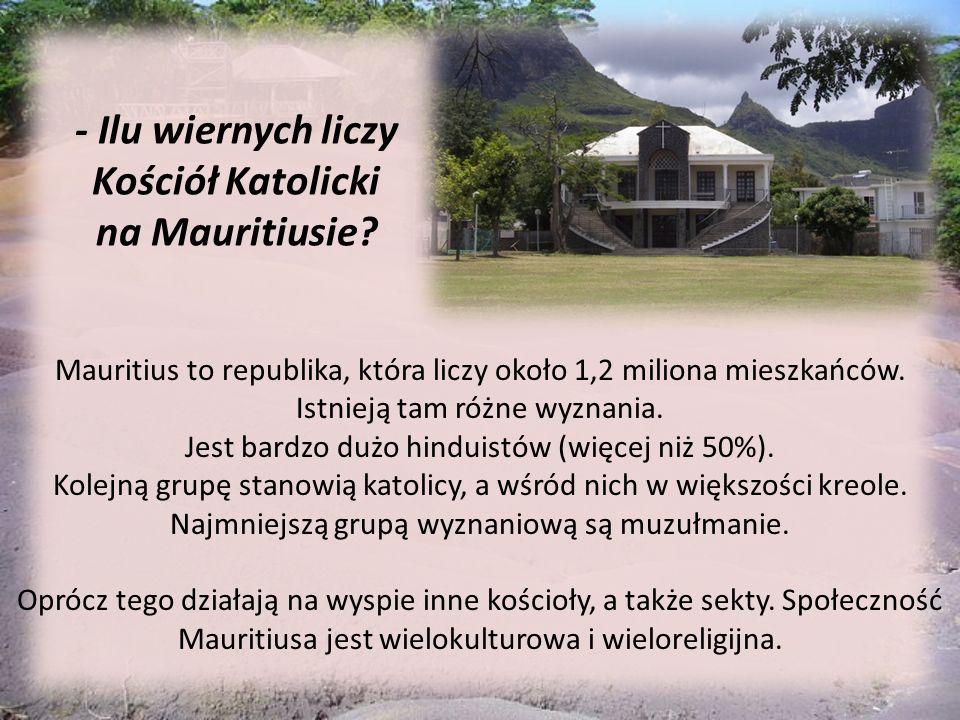 - Ilu wiernych liczy Kościół Katolicki na Mauritiusie