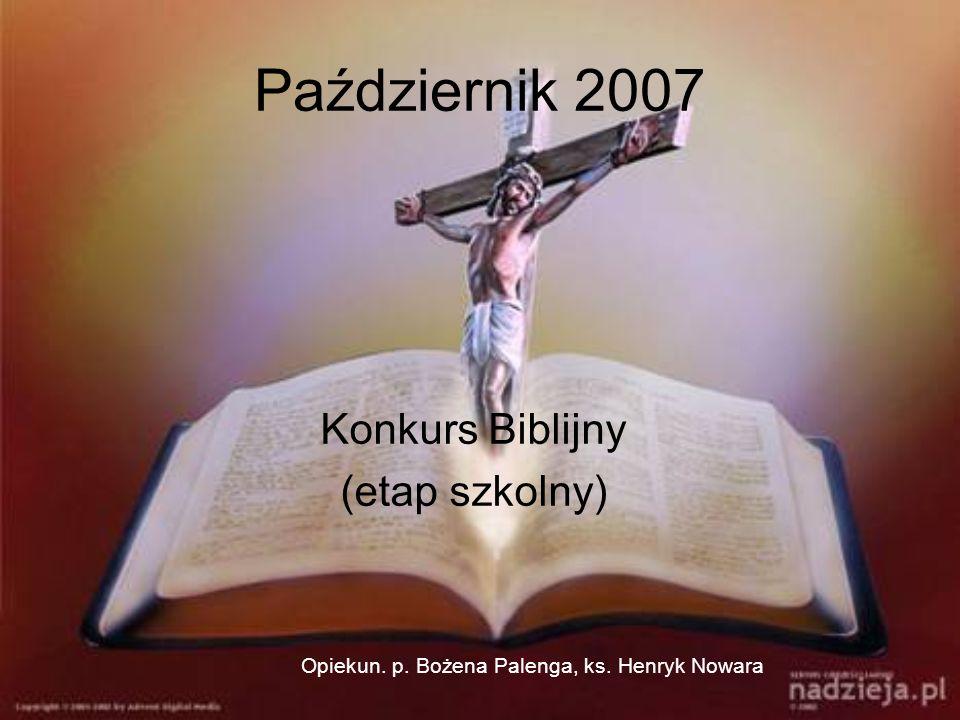 Październik 2007 Konkurs Biblijny (etap szkolny)