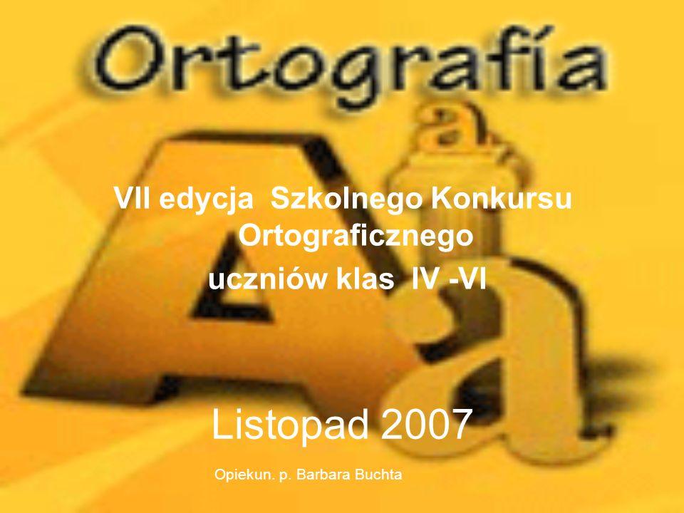 VII edycja Szkolnego Konkursu Ortograficznego