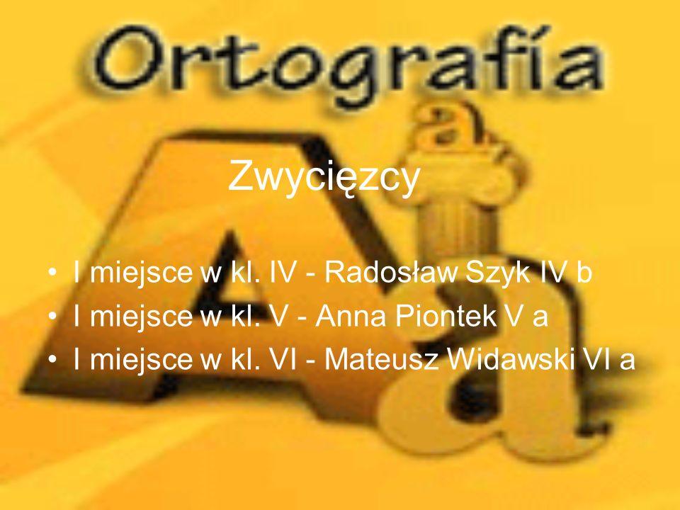 Zwycięzcy I miejsce w kl. IV - Radosław Szyk IV b