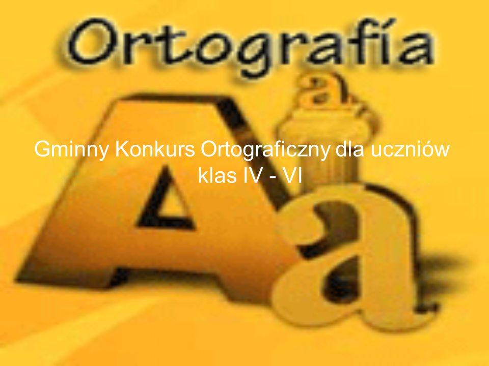 Gminny Konkurs Ortograficzny dla uczniów klas IV - VI