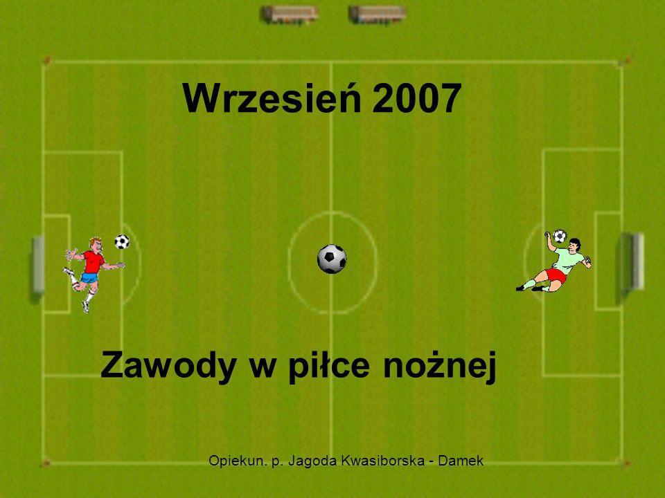 Wrzesień 2007 Zawody w piłce nożnej