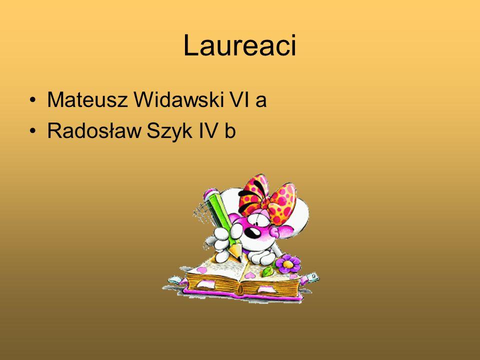 Laureaci Mateusz Widawski VI a Radosław Szyk IV b