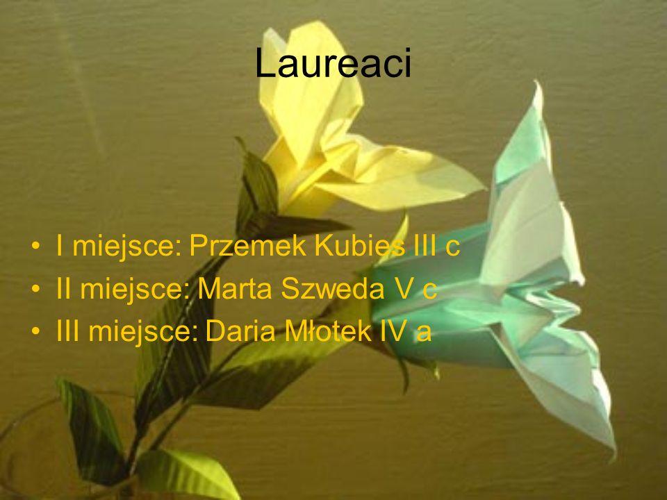 Laureaci I miejsce: Przemek Kubies III c II miejsce: Marta Szweda V c
