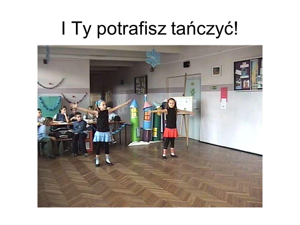 I Ty potrafisz tańczyć!