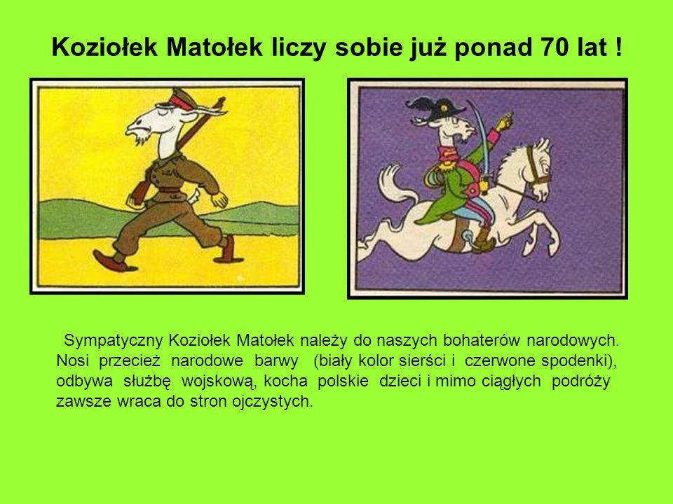 Koziołek Matołek liczy sobie już ponad 70 lat !