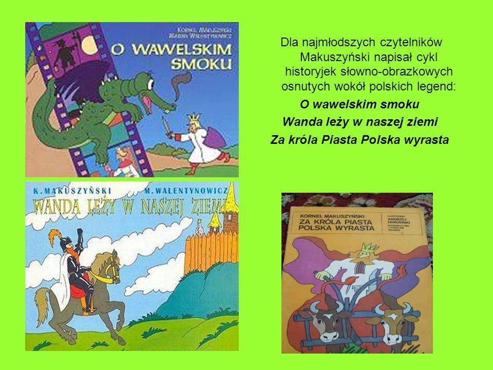 Wanda leży w naszej ziemi Za króla Piasta Polska wyrasta