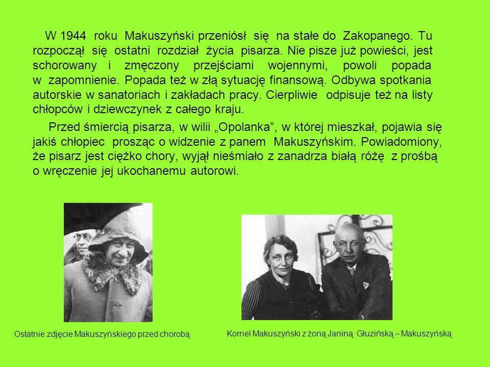 W 1944 roku Makuszyński przeniósł się na stałe do Zakopanego