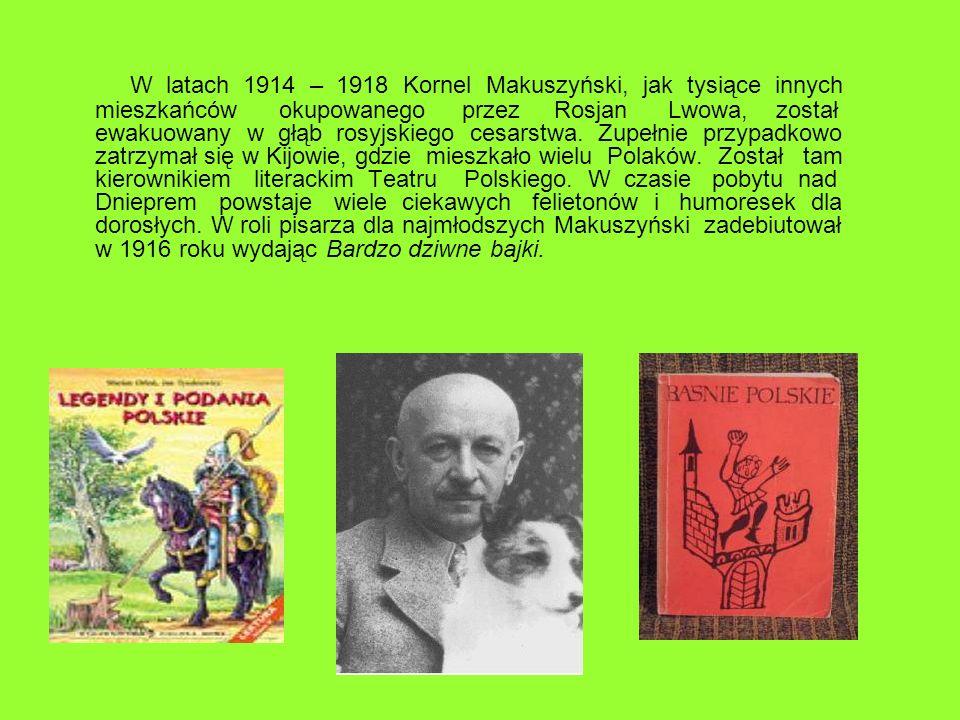 W latach 1914 – 1918 Kornel Makuszyński, jak tysiące innych mieszkańców okupowanego przez Rosjan Lwowa, został ewakuowany w głąb rosyjskiego cesarstwa.