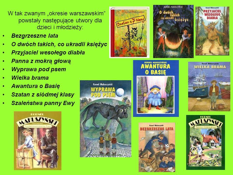 """W tak zwanym """"okresie warszawskim powstały następujące utwory dla dzieci i młodzieży:"""
