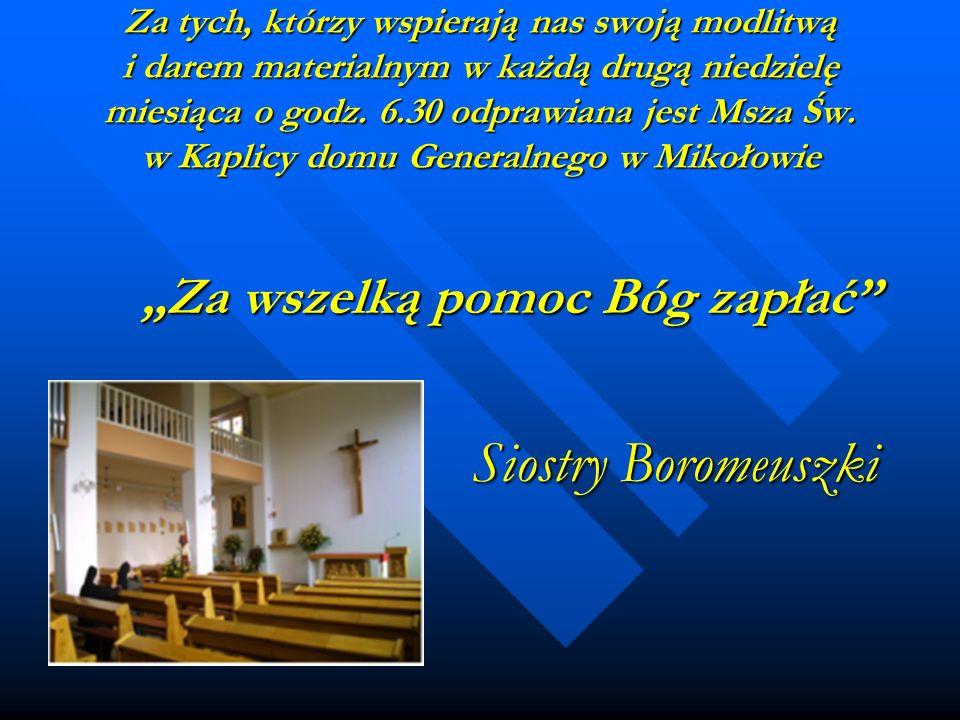 """Siostry Boromeuszki """"Za wszelką pomoc Bóg zapłać"""