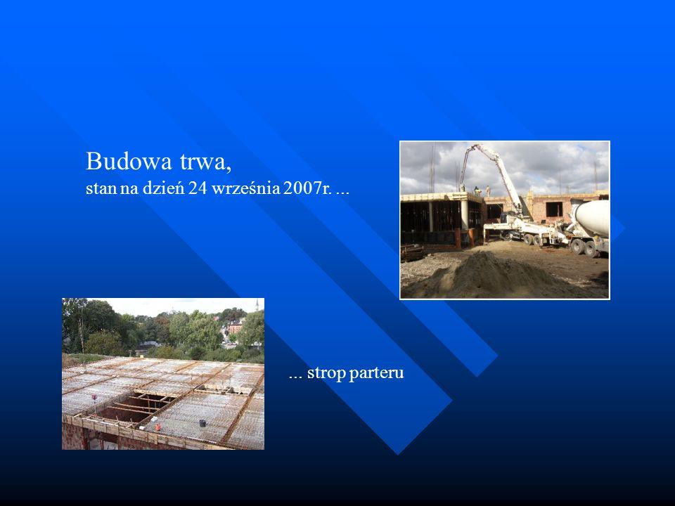 Budowa trwa, stan na dzień 24 września 2007r. ... ... strop parteru