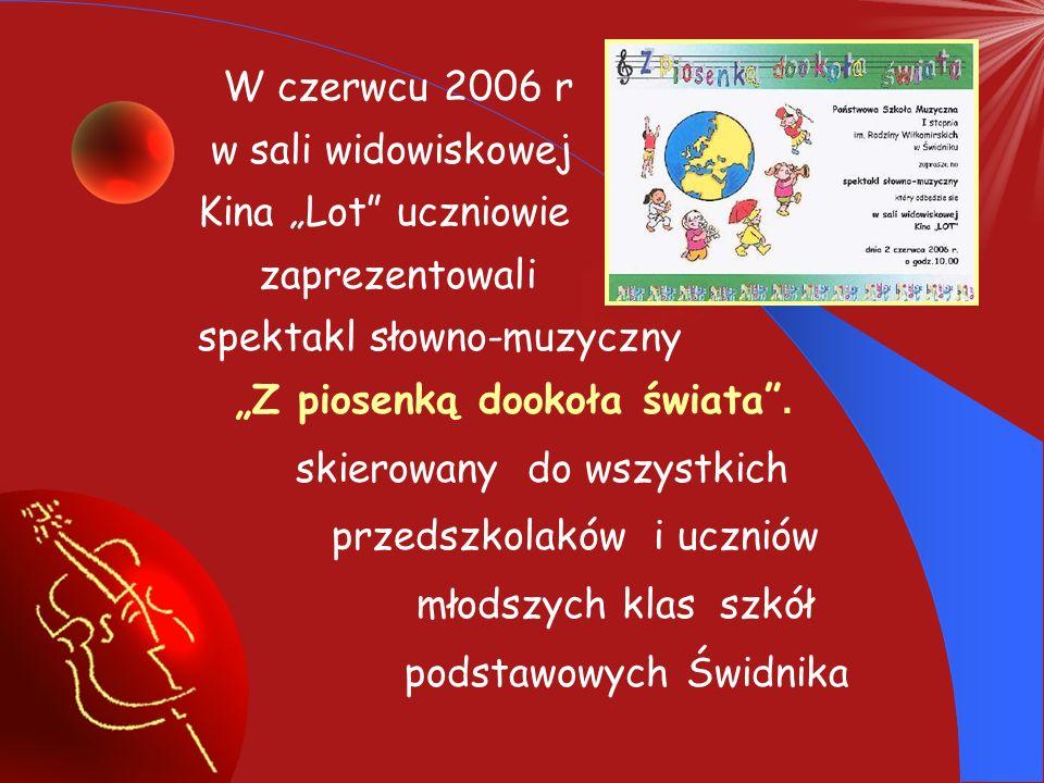 """W czerwcu 2006 r w sali widowiskowej. Kina """"Lot uczniowie. zaprezentowali. spektakl słowno-muzyczny."""