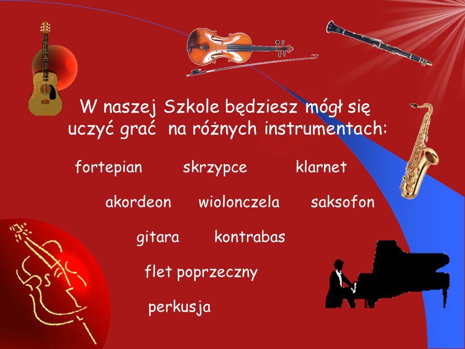 W naszej Szkole będziesz mógł się uczyć grać na różnych instrumentach: