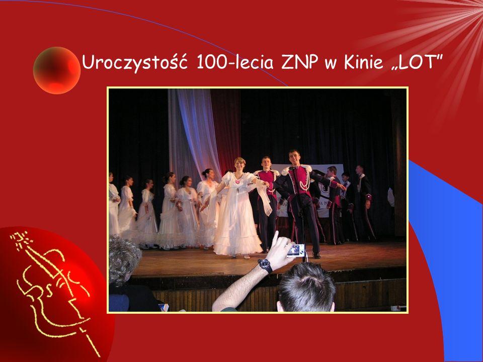 """Uroczystość 100-lecia ZNP w Kinie """"LOT"""