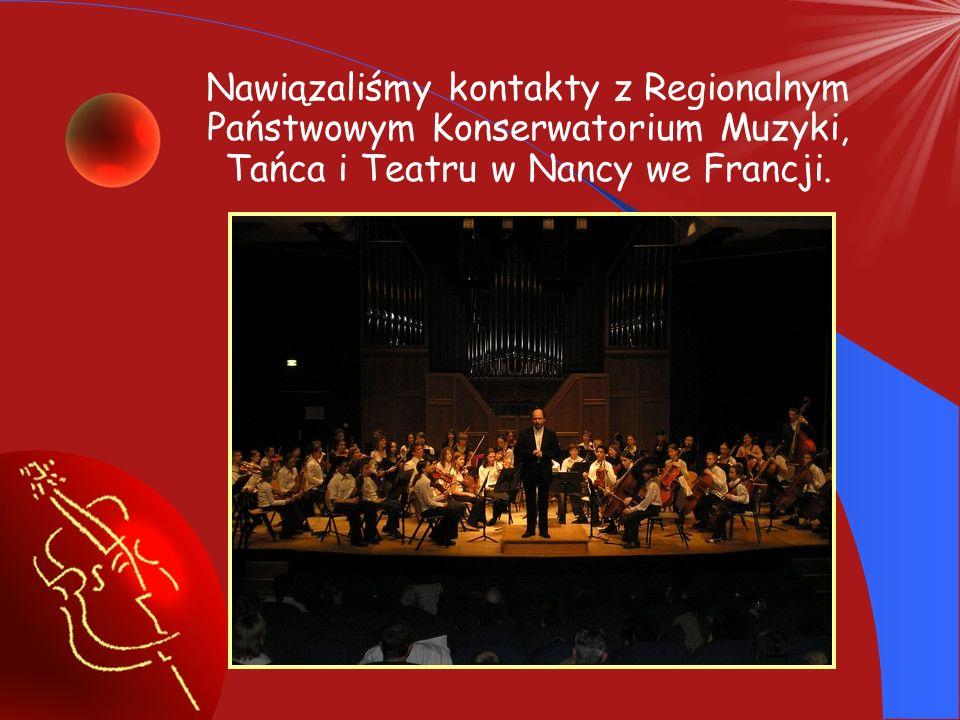 Nawiązaliśmy kontakty z Regionalnym Państwowym Konserwatorium Muzyki, Tańca i Teatru w Nancy we Francji.