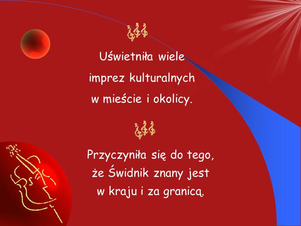 Przyczyniła się do tego, że Świdnik znany jest w kraju i za granicą.