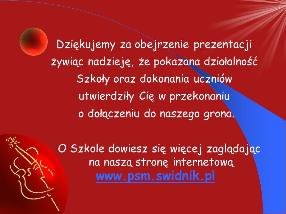 www.psm.swidnik.pl Dziękujemy za obejrzenie prezentacji