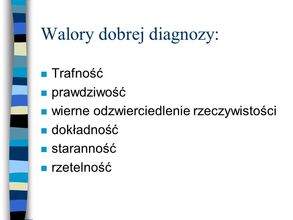 Walory dobrej diagnozy: