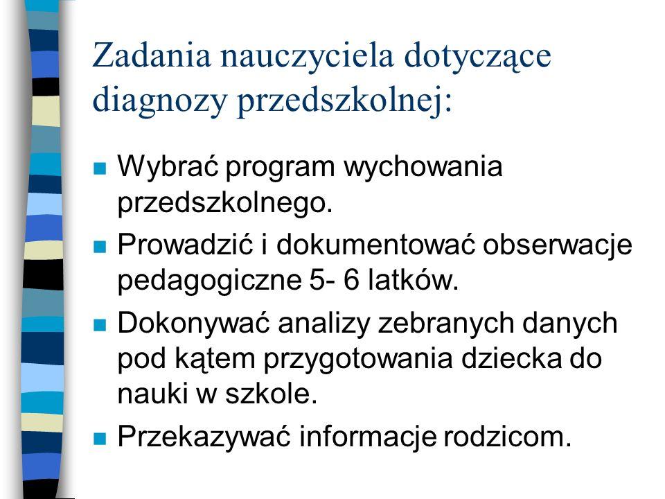 Zadania nauczyciela dotyczące diagnozy przedszkolnej: