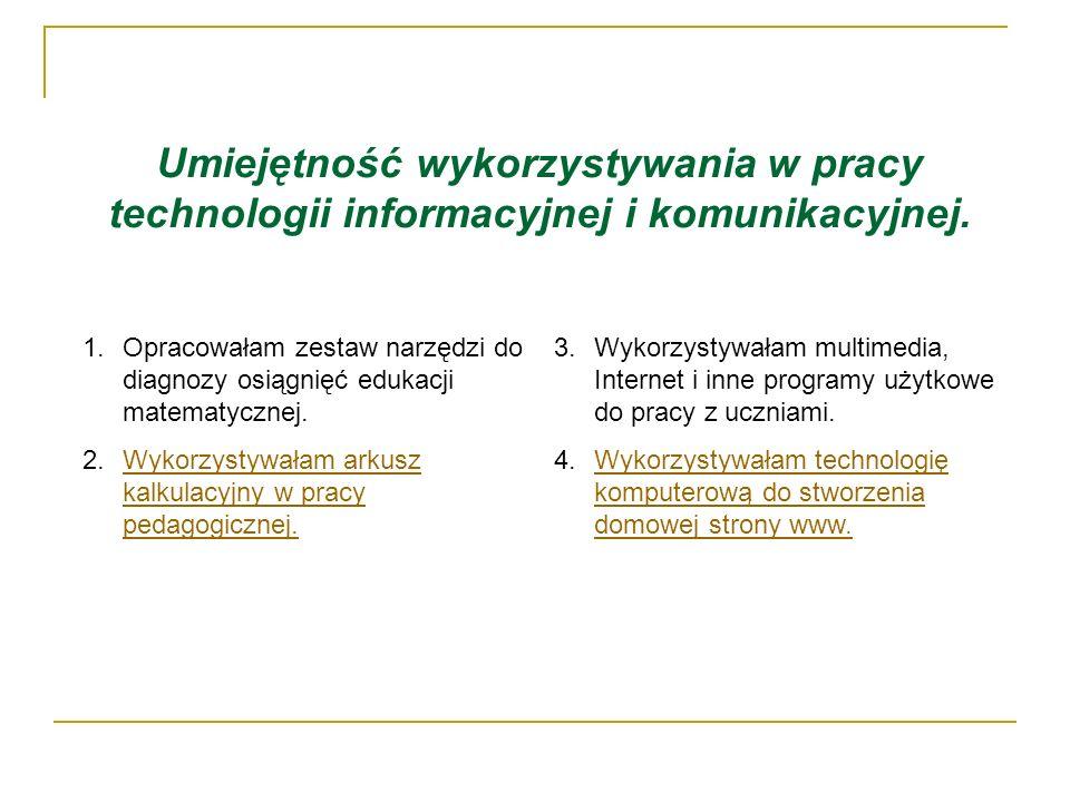 Umiejętność wykorzystywania w pracy technologii informacyjnej i komunikacyjnej.