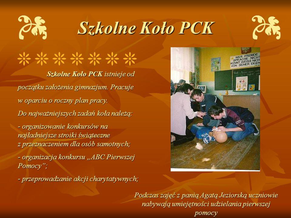 Szkolne Koło PCK Szkolne Koło PCK istnieje od