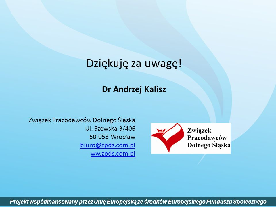 Dziękuję za uwagę! Dr Andrzej Kalisz