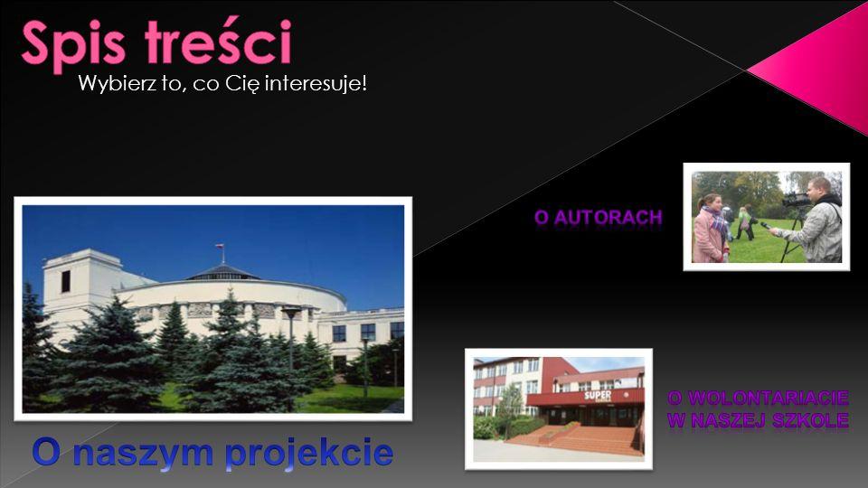Spis treści O naszym projekcie Wybierz to, co Cię interesuje!