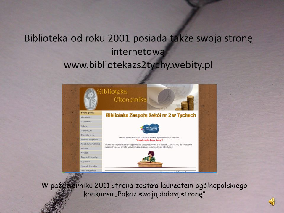 Biblioteka od roku 2001 posiada także swoja stronę internetową www