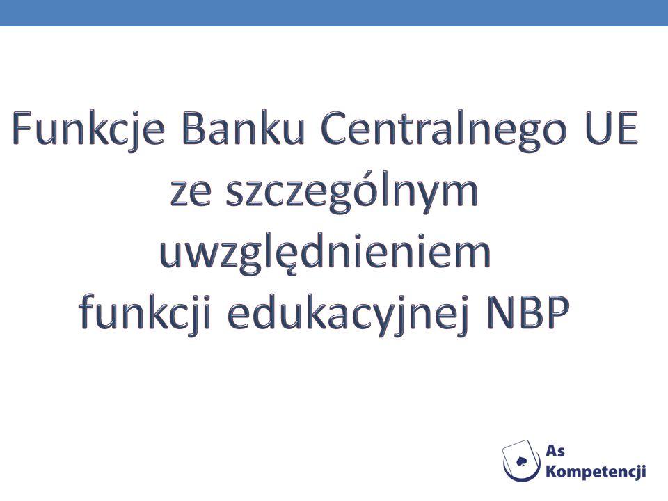 Funkcje Banku Centralnego UE ze szczególnym uwzględnieniem