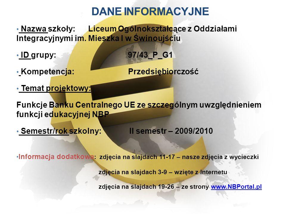 Dane INFORMACYJNE Nazwa szkoły: Liceum Ogólnokształcące z Oddziałami Integracyjnymi im. Mieszka I w Świnoujściu.