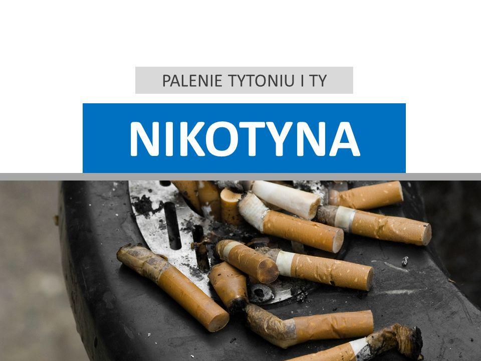 PALENIE TYTONIU I TY nikotyna