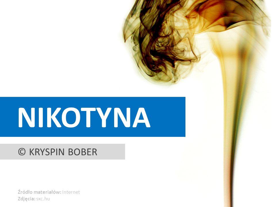nikotyna © Kryspin bober Źródło materiałów: Internet Zdjęcia: sxc.hu