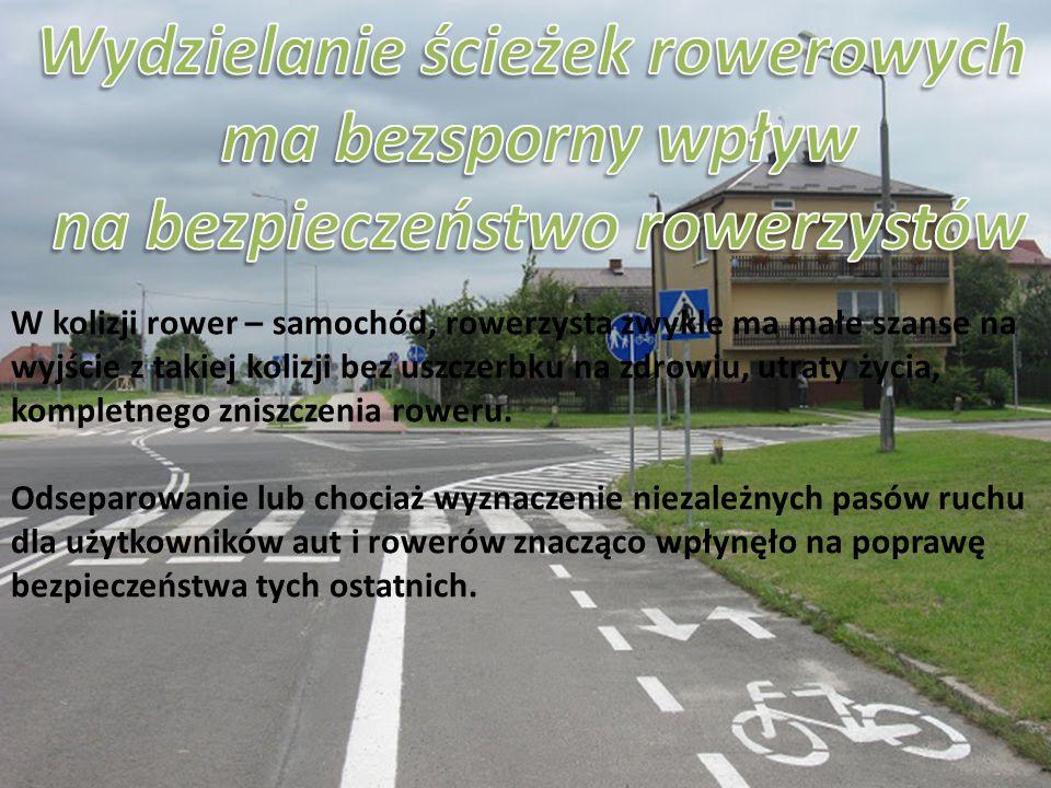 Wydzielanie ścieżek rowerowych ma bezsporny wpływ na bezpieczeństwo rowerzystów
