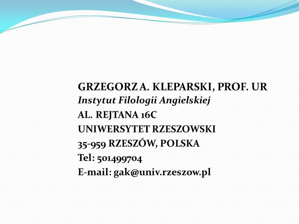 GRZEGORZ A. KLEPARSKI, PROF. UR Instytut Filologii Angielskiej