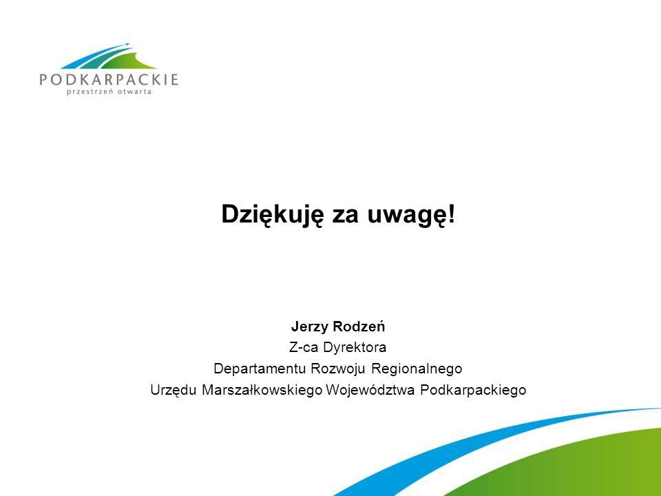 Dziękuję za uwagę! Jerzy Rodzeń Z-ca Dyrektora