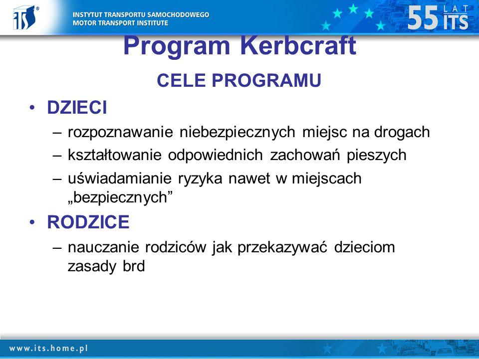 Program Kerbcraft CELE PROGRAMU DZIECI RODZICE