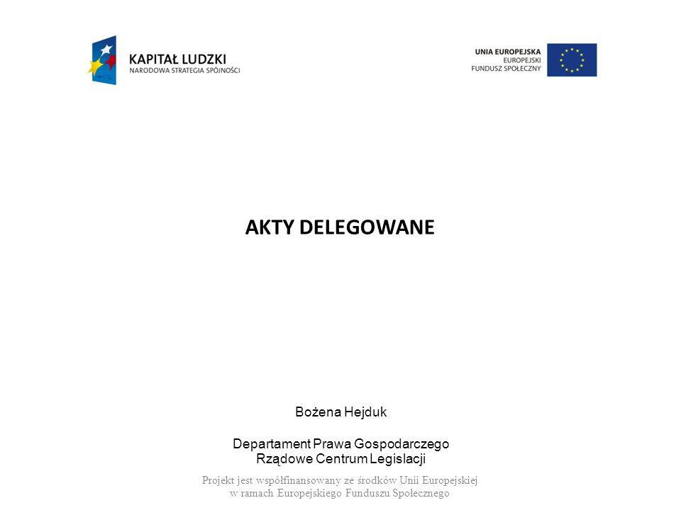 AKTY DELEGOWANE Bożena Hejduk Departament Prawa Gospodarczego Rządowe Centrum Legislacji