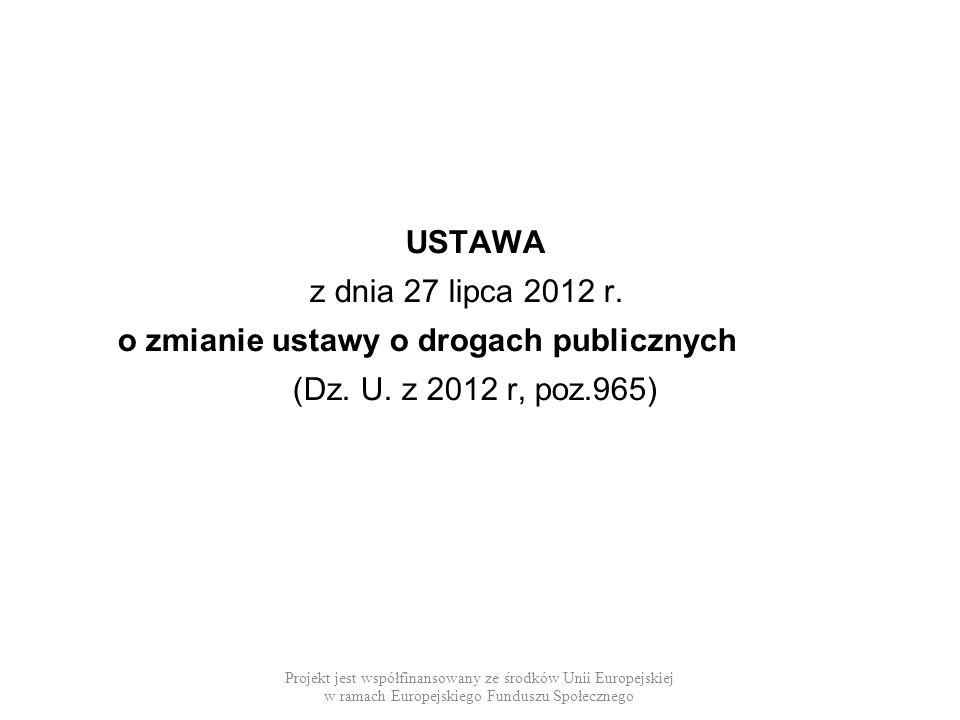 o zmianie ustawy o drogach publicznych (Dz. U. z 2012 r, poz.965)